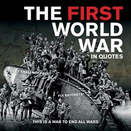 First World War in Quotes, The